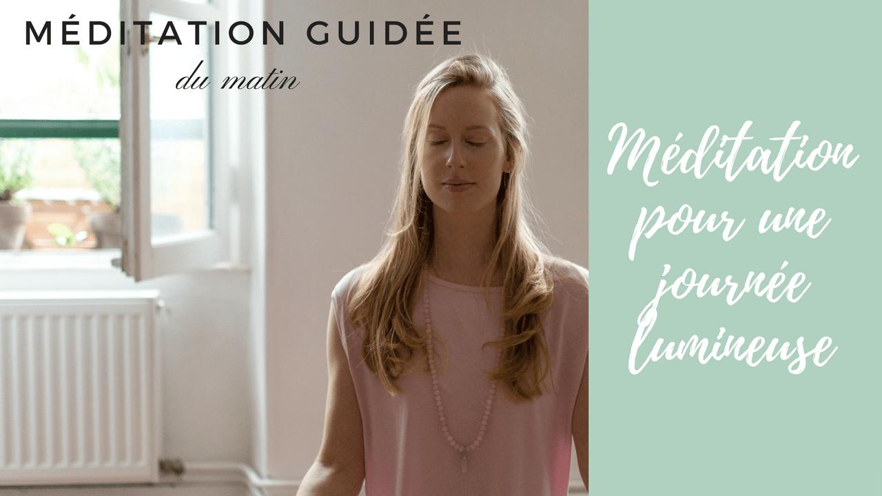 meditation guidée pour bien commencer la journée